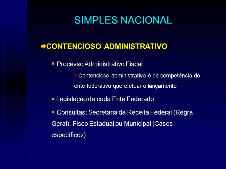 CONTENCIOSO ADMINISTRATIVO Processo Administrativo Fiscal Contencioso administrativo é de competência do ente federativo que efetuar o lançamento Legi