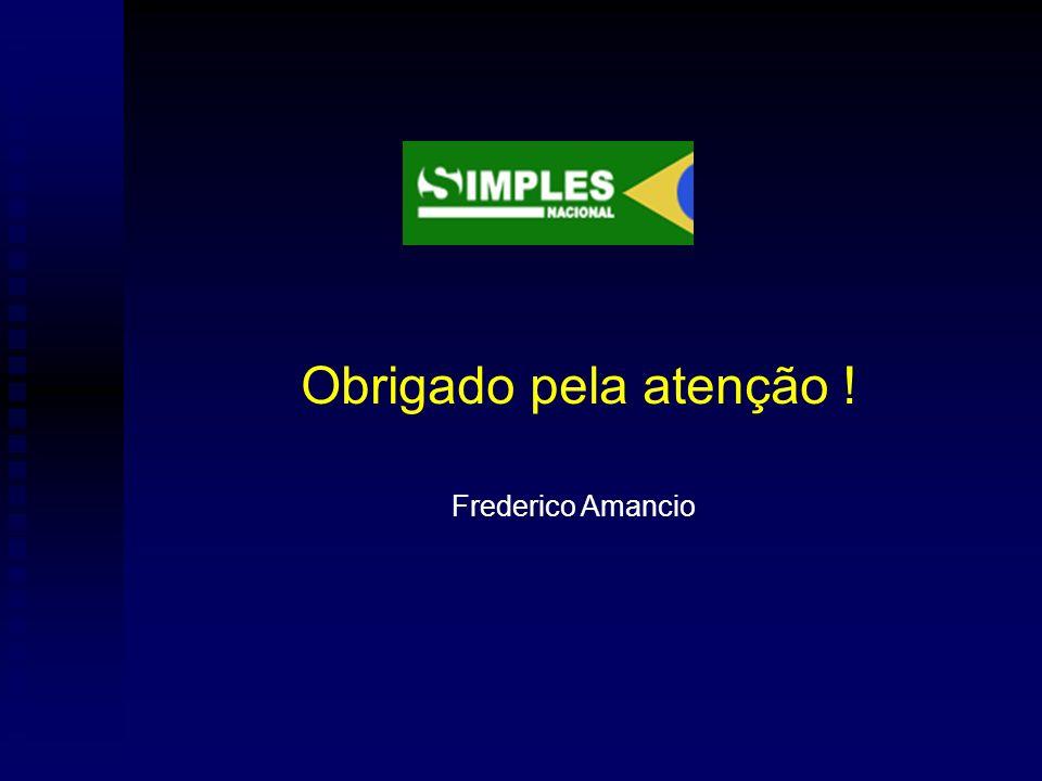 Obrigado pela atenção ! Frederico Amancio