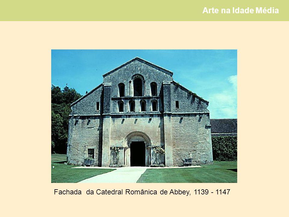 Arte na Idade Média Fachada da Catedral Românica de Abbey, 1139 - 1147