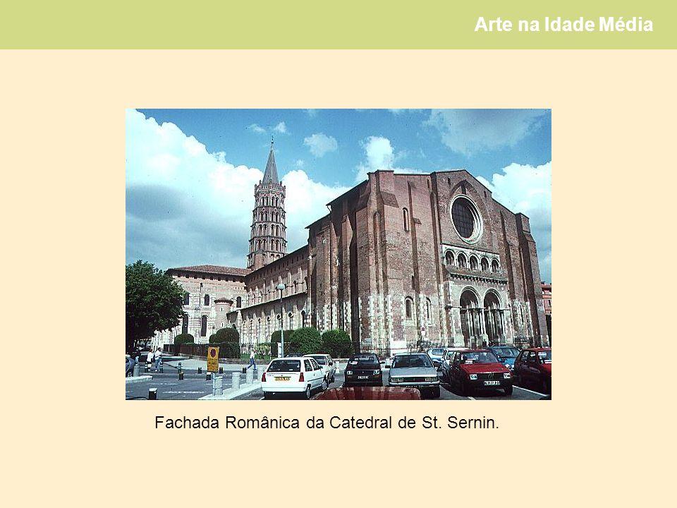 Arte na Idade Média Fachada Românica da Catedral de St. Sernin.