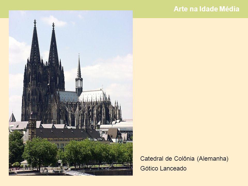 Arte na Idade Média Catedral de Colônia (Alemanha) Gótico Lanceado