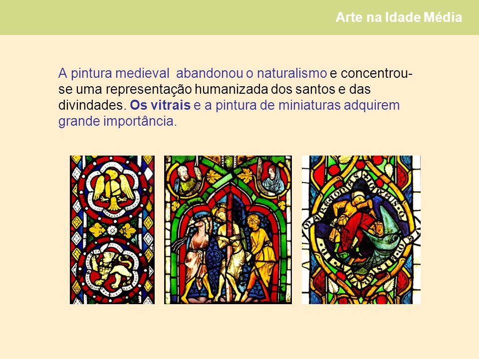 A pintura medieval abandonou o naturalismo e concentrou- se uma representação humanizada dos santos e das divindades.