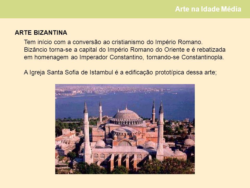 Arte na Idade Média ARTE BIZANTINA Tem início com a conversão ao cristianismo do Império Romano.