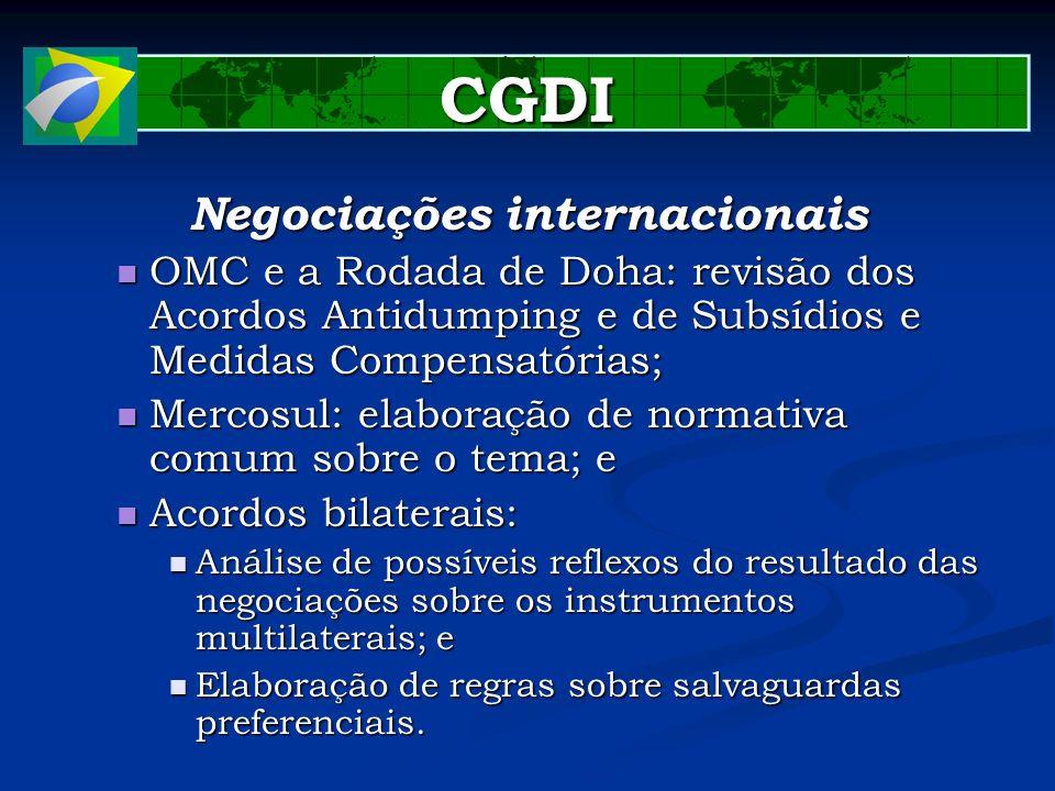 CGDI Negociações internacionais OMC e a Rodada de Doha: revisão dos Acordos Antidumping e de Subsídios e Medidas Compensatórias; OMC e a Rodada de Doh