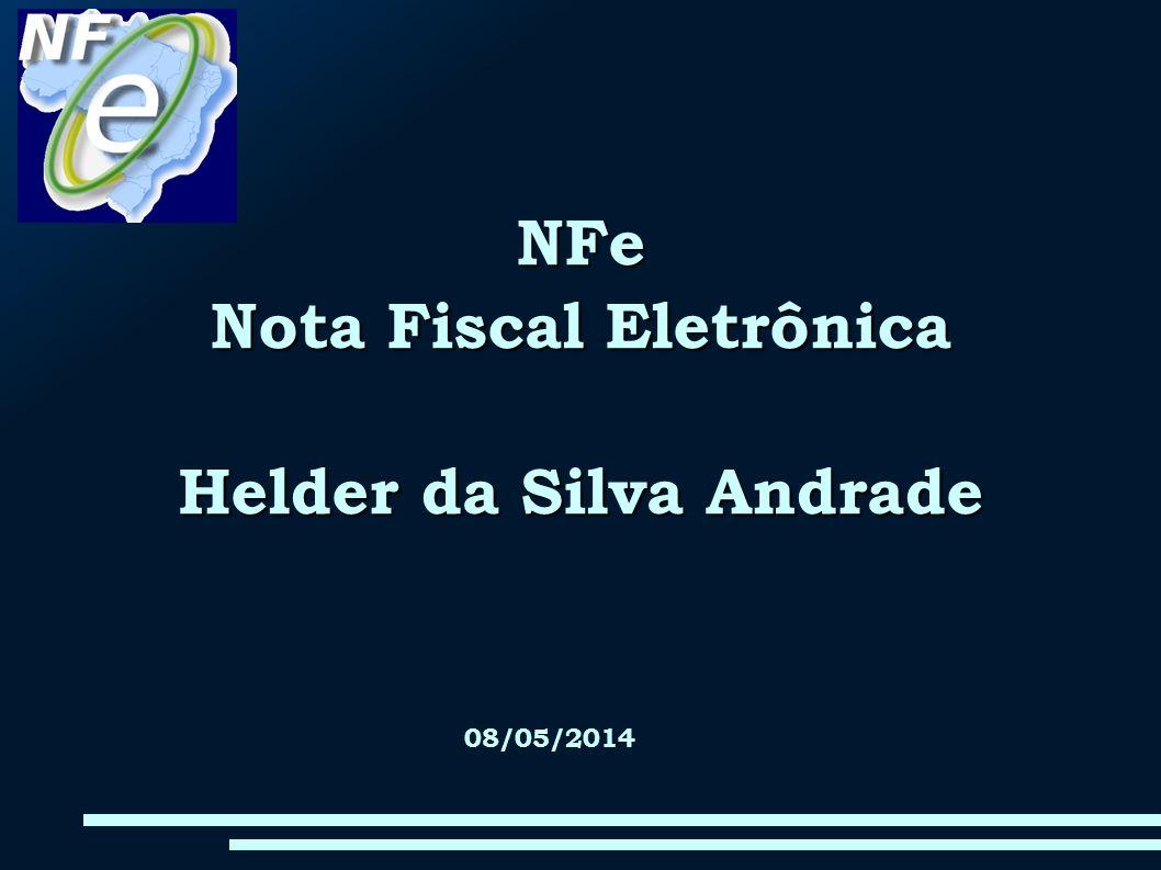 NFe Nota Fiscal Eletrônica Helder da Silva Andrade 08/05/2014