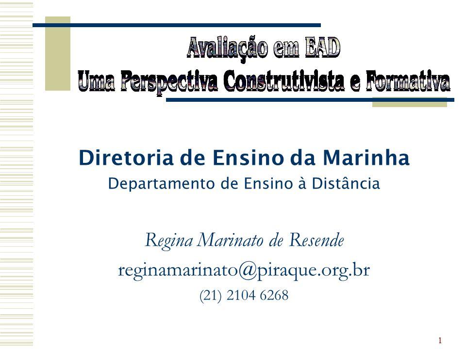 1 Diretoria de Ensino da Marinha Departamento de Ensino à Distância Regina Marinato de Resende reginamarinato@piraque.org.br (21) 2104 6268