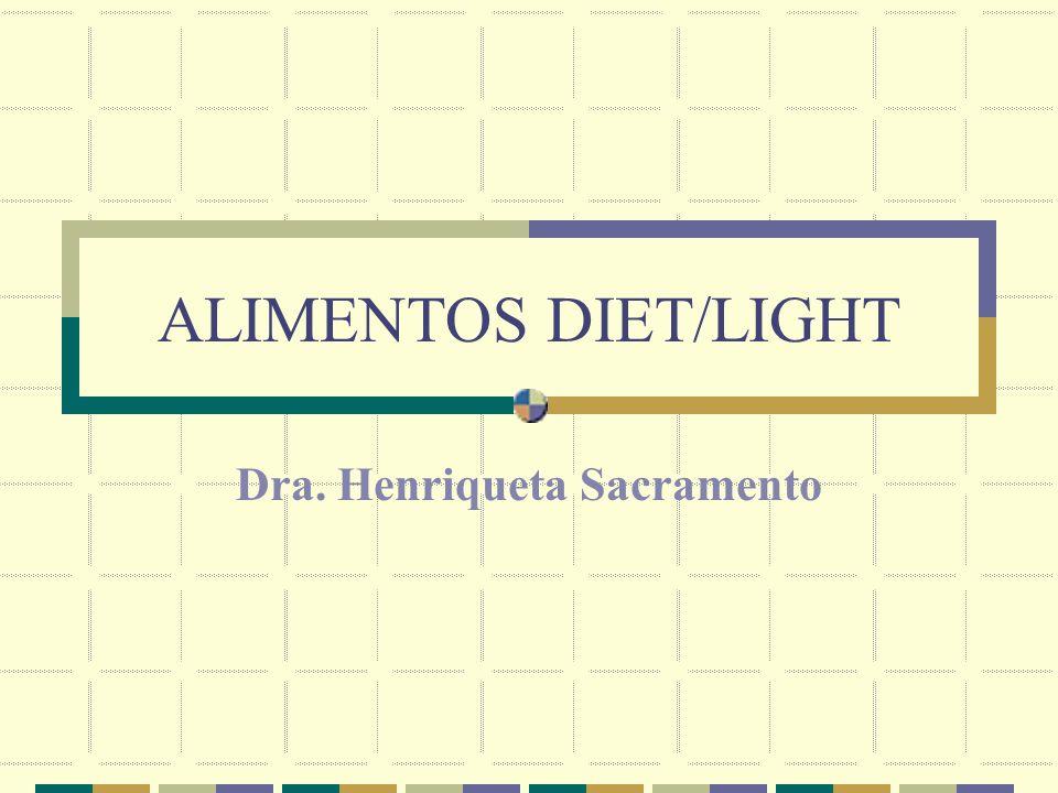 ALIMENTOS DIET/LIGHT Dra. Henriqueta Sacramento