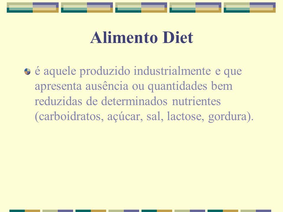 Alimento Diet é aquele produzido industrialmente e que apresenta ausência ou quantidades bem reduzidas de determinados nutrientes (carboidratos, açúca