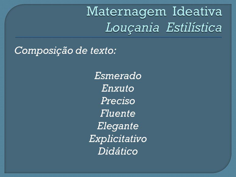 Composição de texto: Esmerado Enxuto Preciso Fluente Elegante Explicitativo Didático