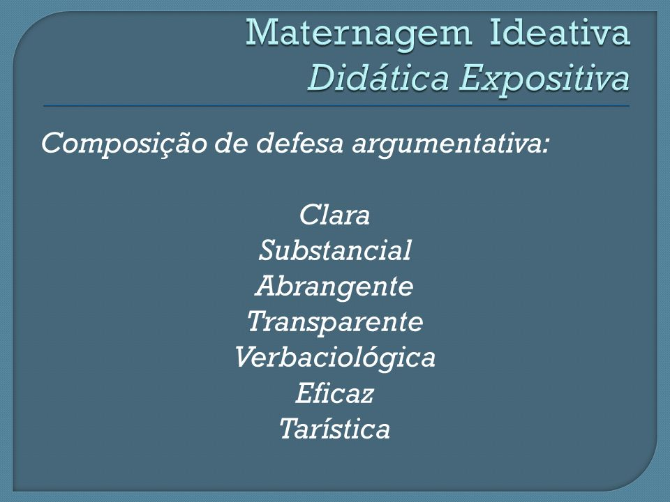 Composição de defesa argumentativa: Clara Substancial Abrangente Transparente Verbaciológica Eficaz Tarística