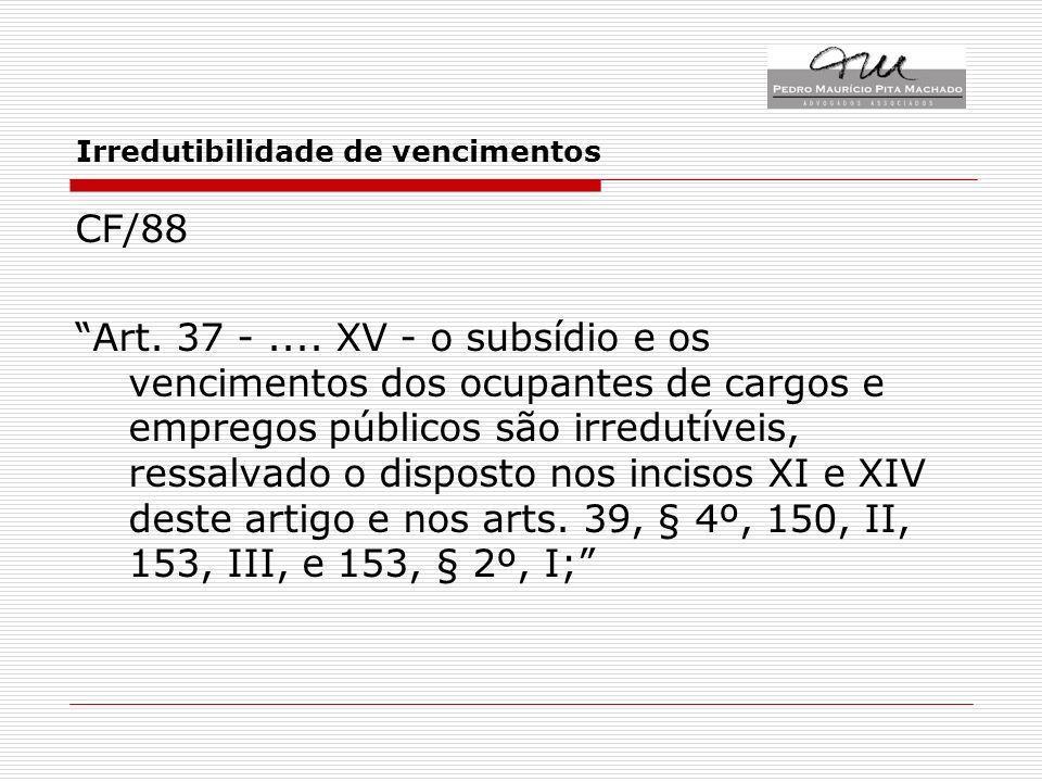 Irredutibilidade de vencimentos CF/88 Art. 37 -....