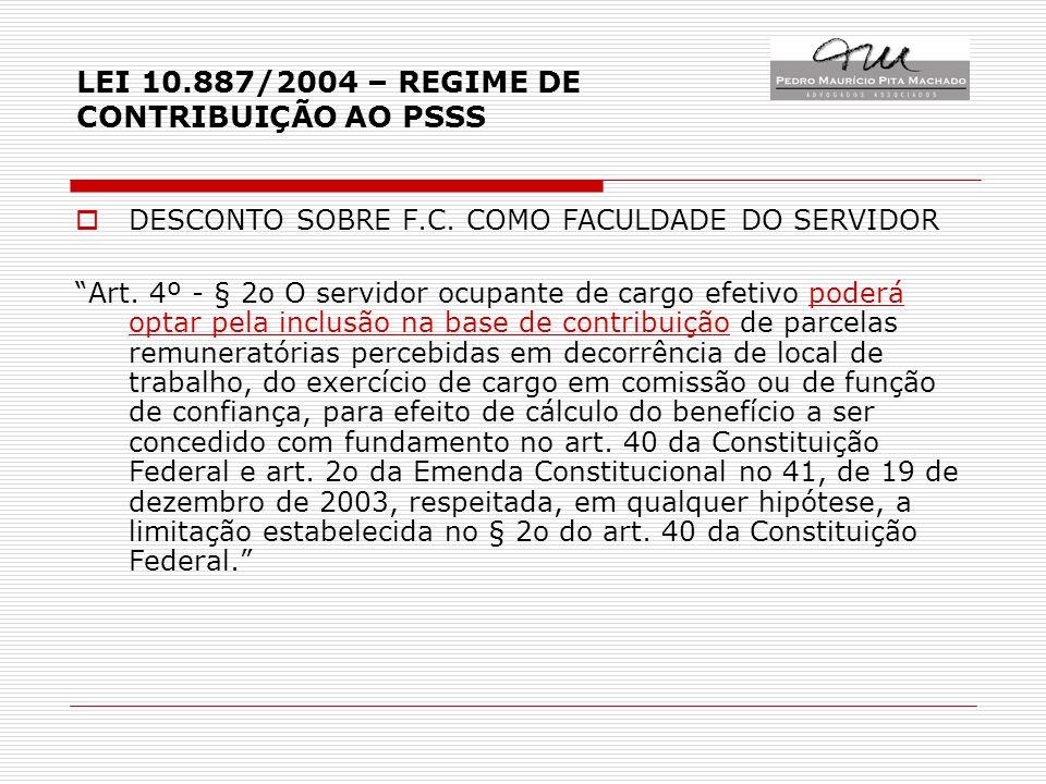 LEI 10.887/2004 – REGIME DE CONTRIBUIÇÃO AO PSSS DESCONTO SOBRE F.C.