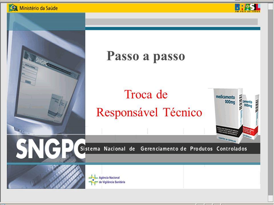 Agência Nacional de Vigilância Sanitária www.anvisa.gov.br Passo a passo Troca de Responsável Técnico