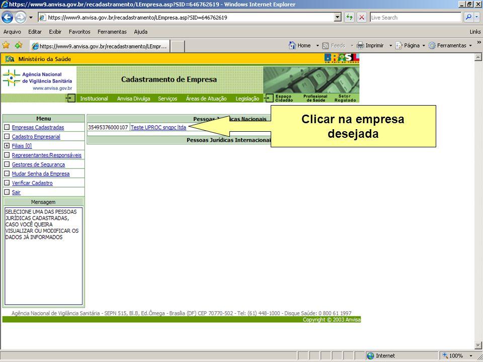 Agência Nacional de Vigilância Sanitária www.anvisa.gov.br Clicar na empresa desejada