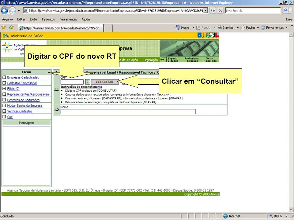 Agência Nacional de Vigilância Sanitária www.anvisa.gov.br Digitar o CPF do novo RT Clicar em Consultar