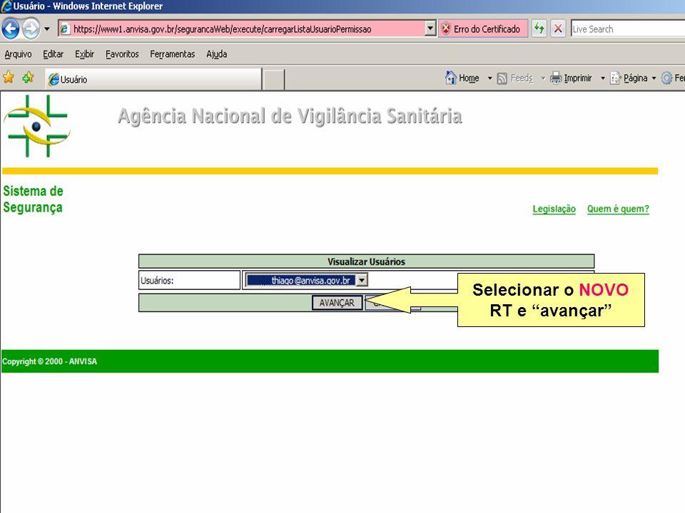 Agência Nacional de Vigilância Sanitária www.anvisa.gov.br Selecionar o NOVO RT e avançar