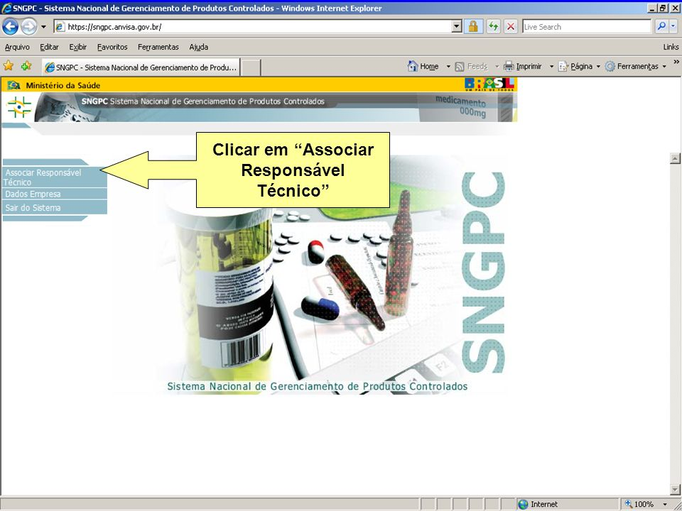 Agência Nacional de Vigilância Sanitária www.anvisa.gov.br Clicar em Associar Responsável Técnico