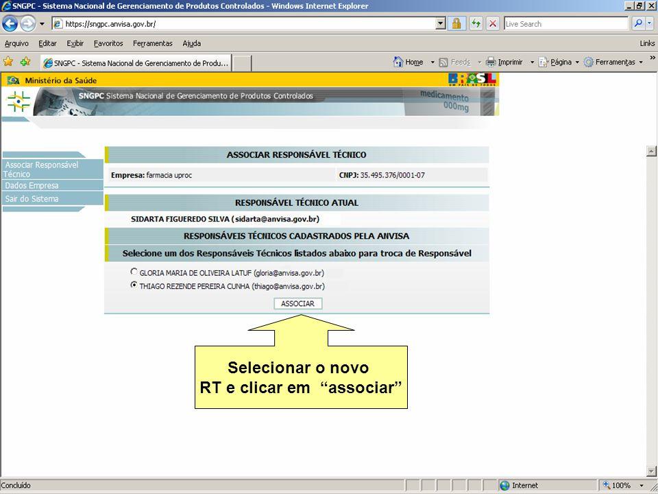 Agência Nacional de Vigilância Sanitária www.anvisa.gov.br Selecionar o novo RT e clicar em associar