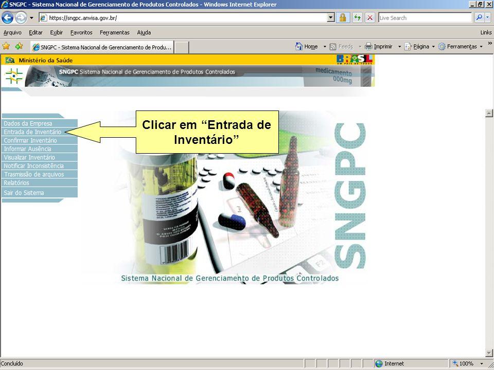 Agência Nacional de Vigilância Sanitária www.anvisa.gov.br Clicar em Entrada de Inventário