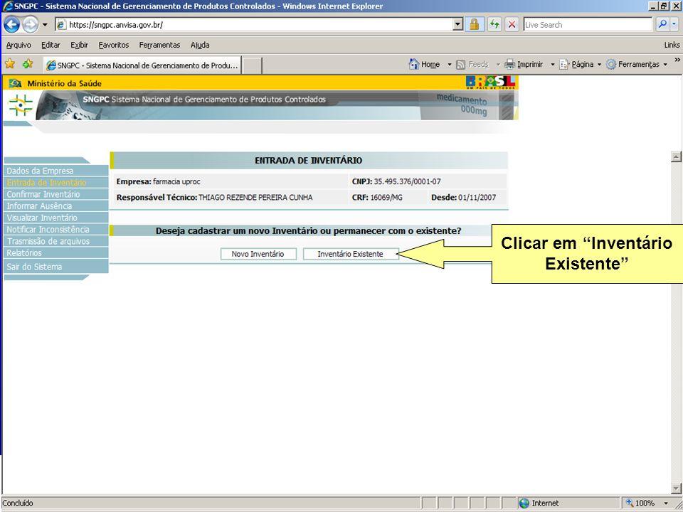 Agência Nacional de Vigilância Sanitária www.anvisa.gov.br Clicar em Inventário Existente