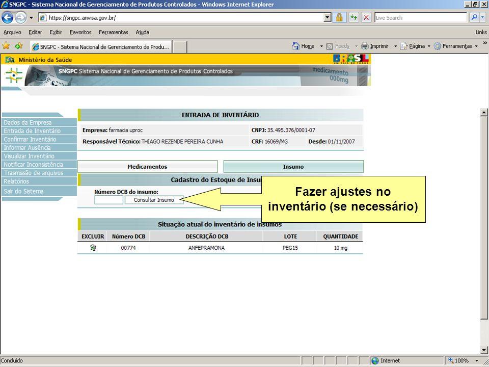 Agência Nacional de Vigilância Sanitária www.anvisa.gov.br Fazer ajustes no inventário (se necessário)