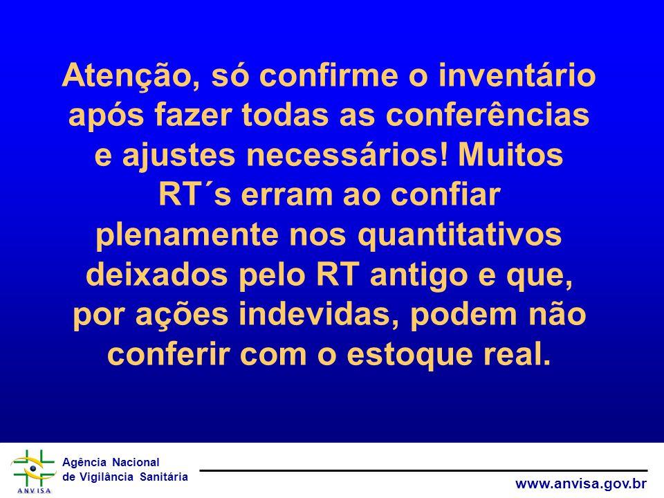 Agência Nacional de Vigilância Sanitária www.anvisa.gov.br Atenção, só confirme o inventário após fazer todas as conferências e ajustes necessários! M