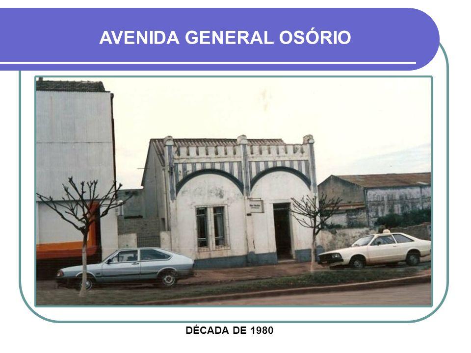 DÉCADA DE 1980 AVENIDA GENERAL OSÓRIO