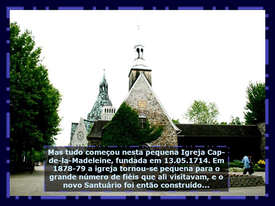 É o maior Santuário e uma das mais belas obras arquitetônicas da América do Norte...