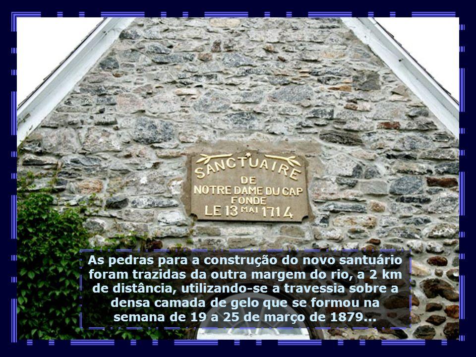 Mas tudo começou nesta pequena Igreja Cap- de-la-Madeleine, fundada em 13.05.1714. Em 1878-79 a igreja tornou-se pequena para o grande número de fiéis
