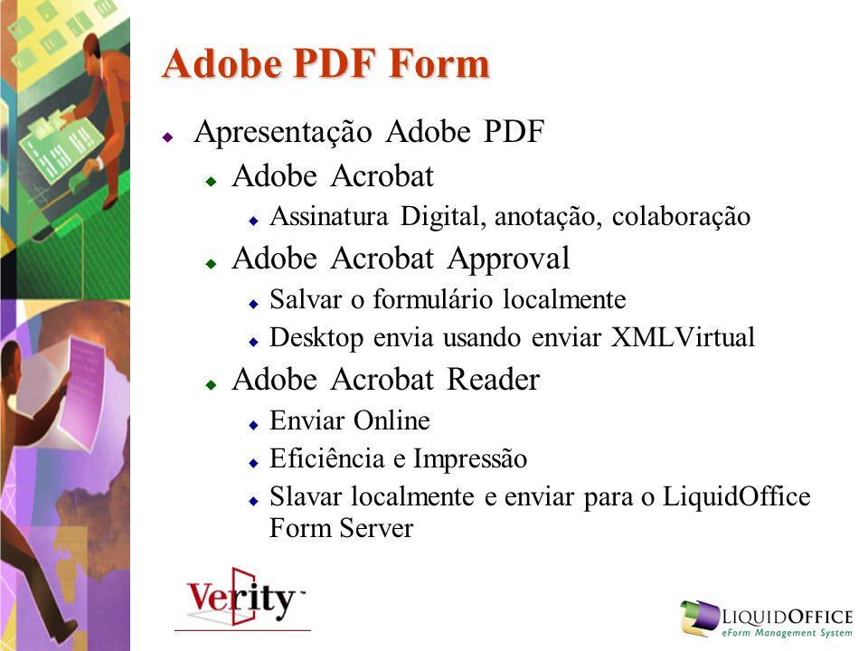 Adobe PDF Form Apresentação Adobe PDF Adobe Acrobat Assinatura Digital, anotação, colaboração Adobe Acrobat Approval Salvar o formulário localmente De