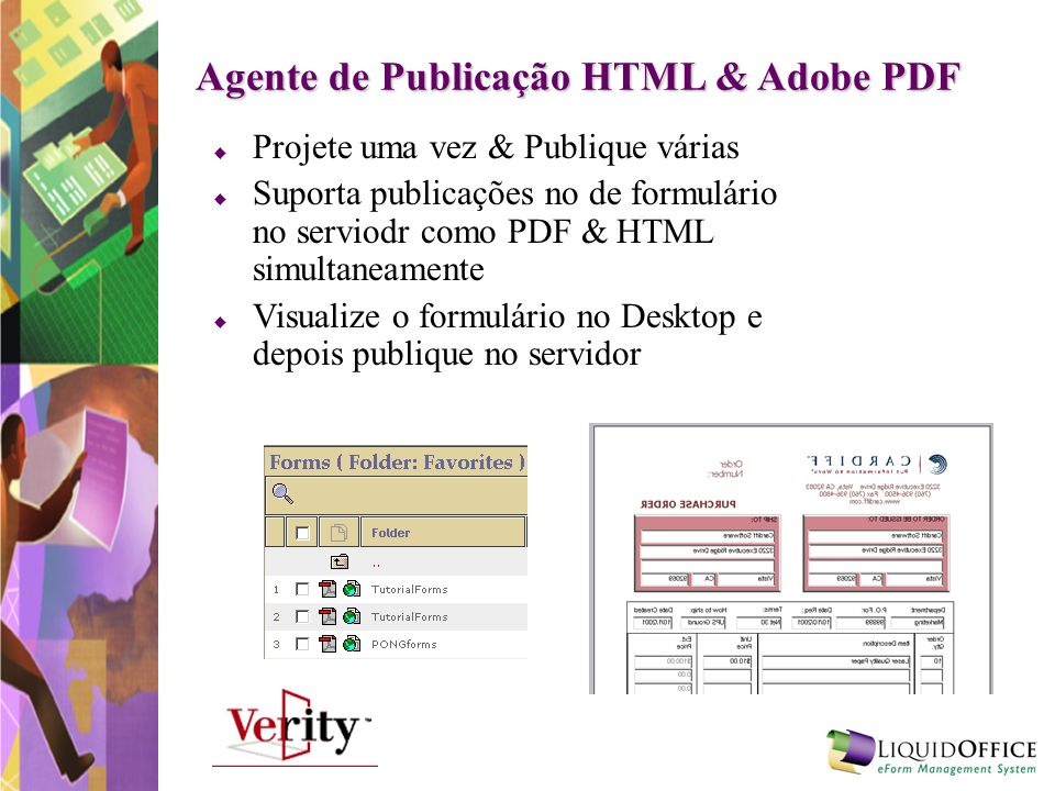 Agente de Publicação HTML & Adobe PDF Projete uma vez & Publique várias Suporta publicações no de formulário no serviodr como PDF & HTML simultaneamen