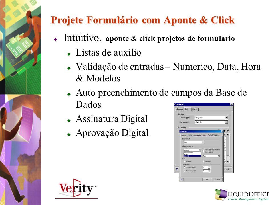 Projete Formulário com Aponte & Click Intuitivo, aponte & click projetos de formulário Listas de auxílio Validação de entradas – Numerico, Data, Hora