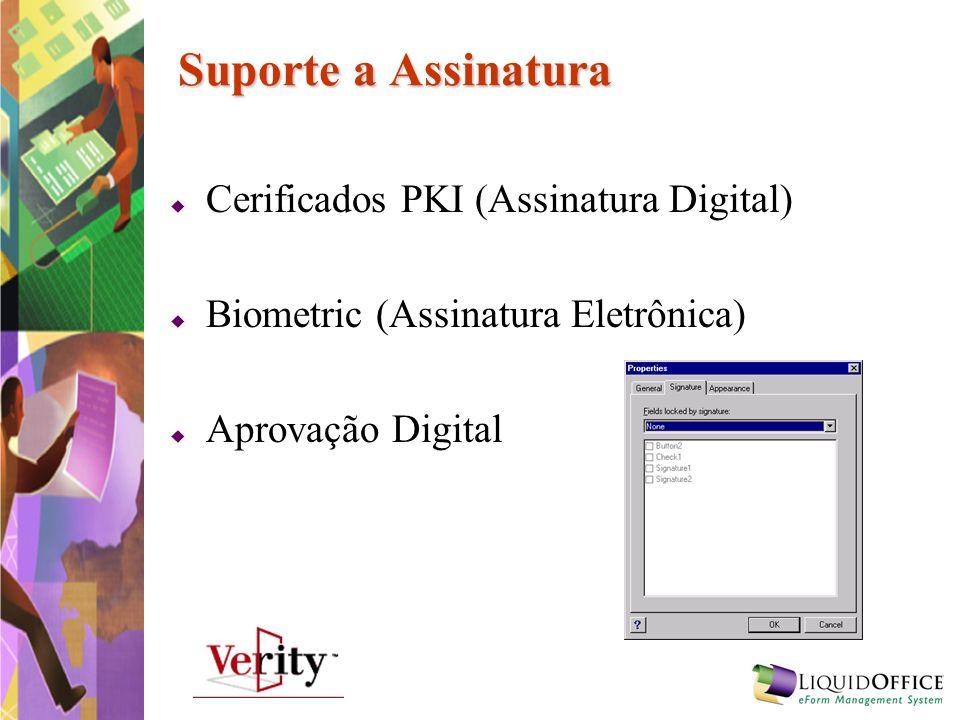 Suporte a Assinatura Cerificados PKI (Assinatura Digital) Biometric (Assinatura Eletrônica) Aprovação Digital