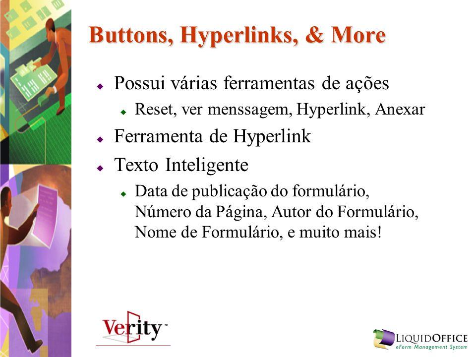 Buttons, Hyperlinks, & More Possui várias ferramentas de ações Reset, ver menssagem, Hyperlink, Anexar Ferramenta de Hyperlink Texto Inteligente Data