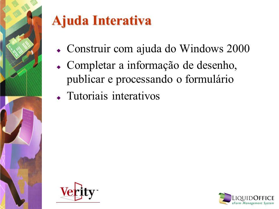 Ajuda Interativa Construir com ajuda do Windows 2000 Completar a informação de desenho, publicar e processando o formulário Tutoriais interativos