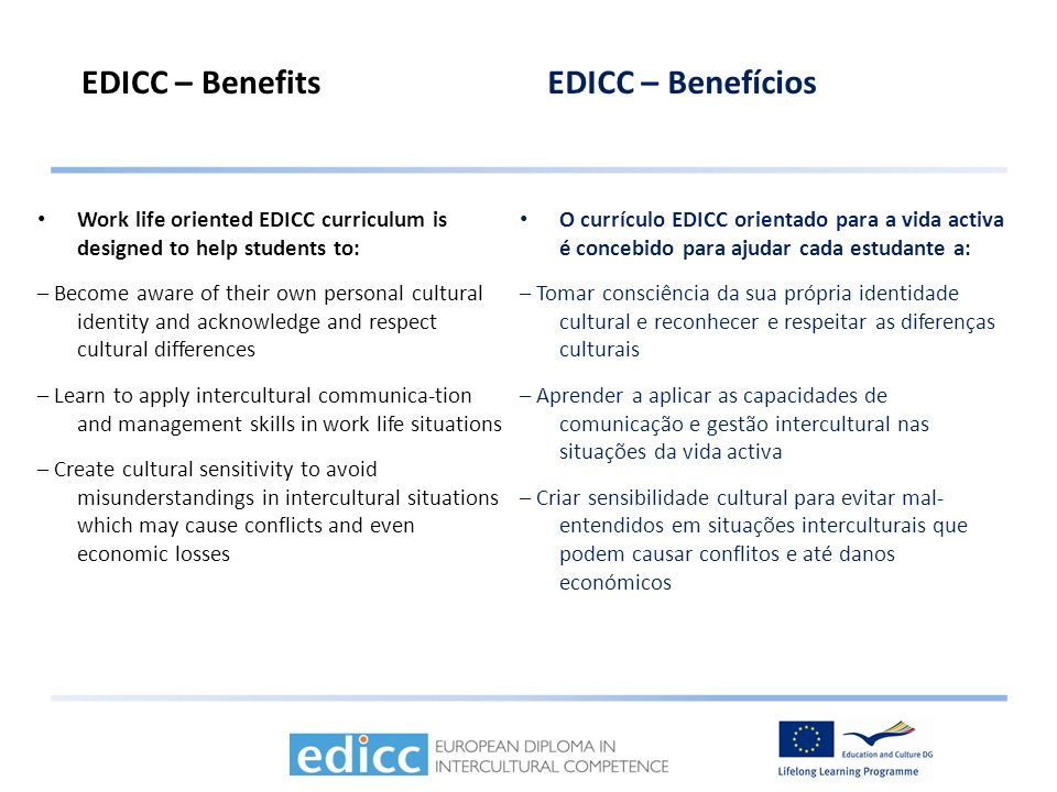 Work life oriented EDICC curriculum is designed to help students to: – Become aware of their own personal cultural identity and acknowledge and respec