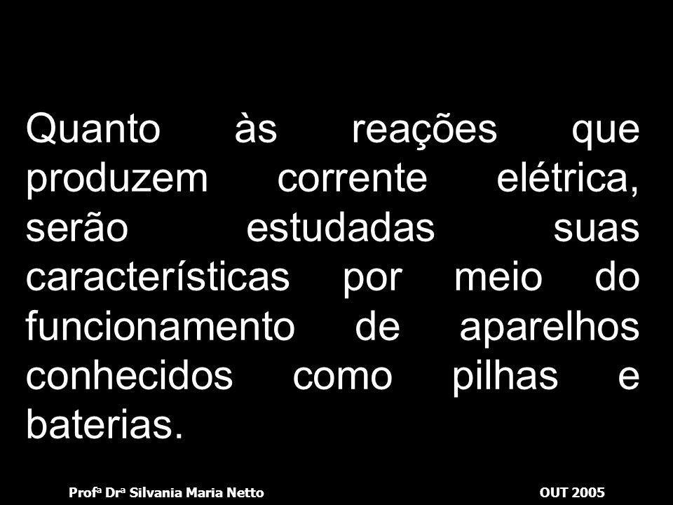 Prof a Dr a Silvania Maria NettoOUT 2005 Dessa forma podemos concluir o seguinte: Al é o redutor ou agente redutor.