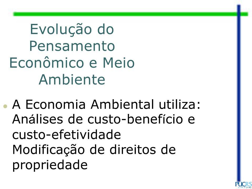 A Economia Ambiental utiliza: An á lises de custo-benef í cio e custo-efetividade Modifica ç ão de direitos de propriedade
