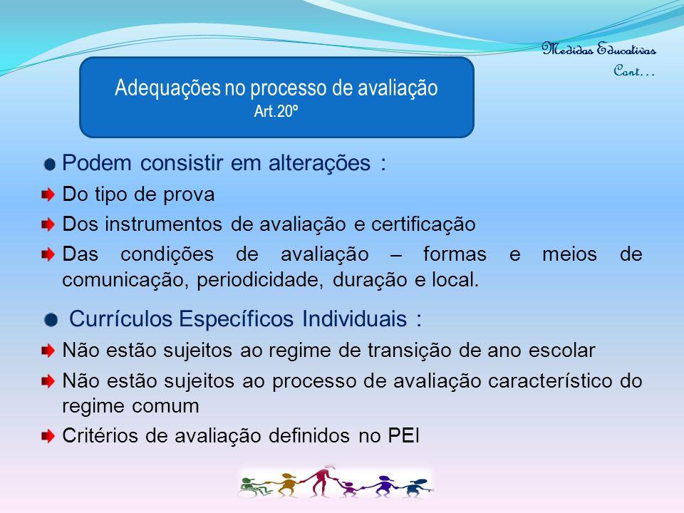 Medidas Educativas Cont… Prioridade na matrícula. Frequência em jardim ou escola independentemente da área de residência. Adiamento de matrícula no 1º