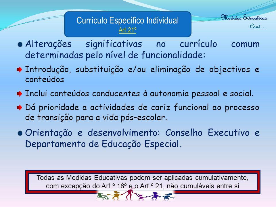 Medidas Educativas Cont… Podem consistir em alterações : Do tipo de prova Dos instrumentos de avaliação e certificação Das condições de avaliação – fo