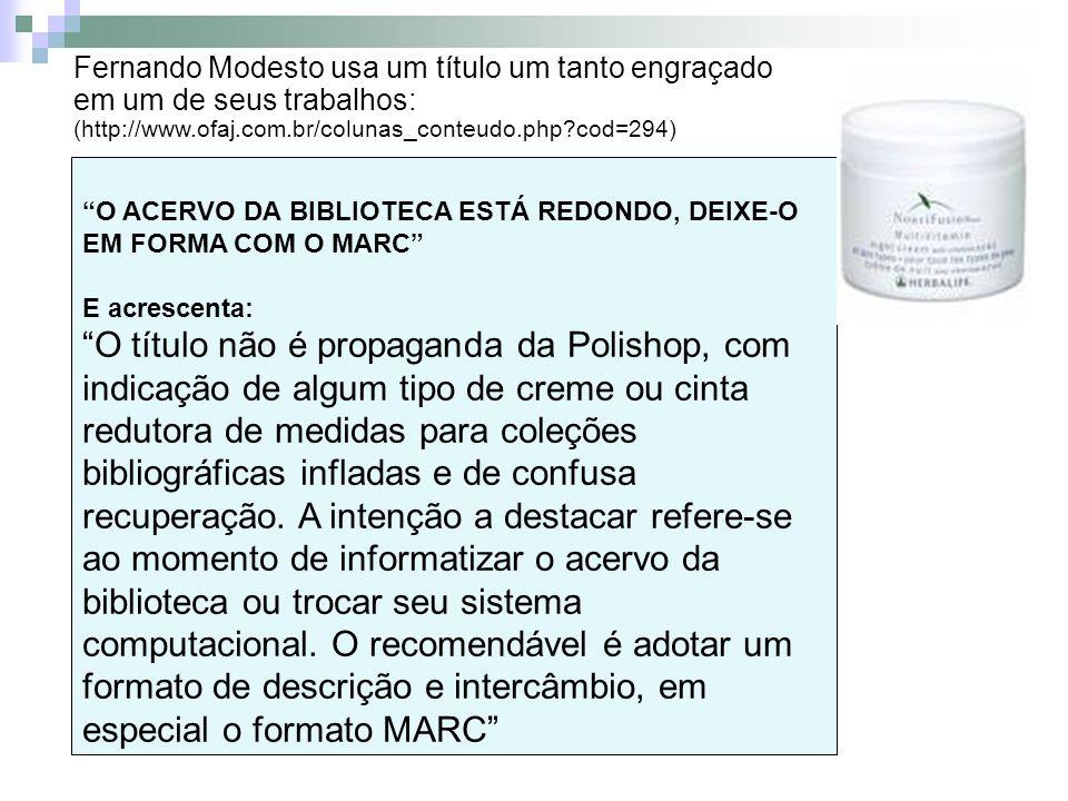 O ACERVO DA BIBLIOTECA ESTÁ REDONDO, DEIXE-O EM FORMA COM O MARC E acrescenta: O título não é propaganda da Polishop, com indicação de algum tipo de c