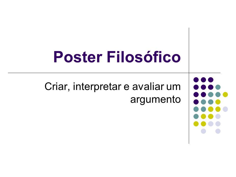 Poster Filosófico Criar, interpretar e avaliar um argumento