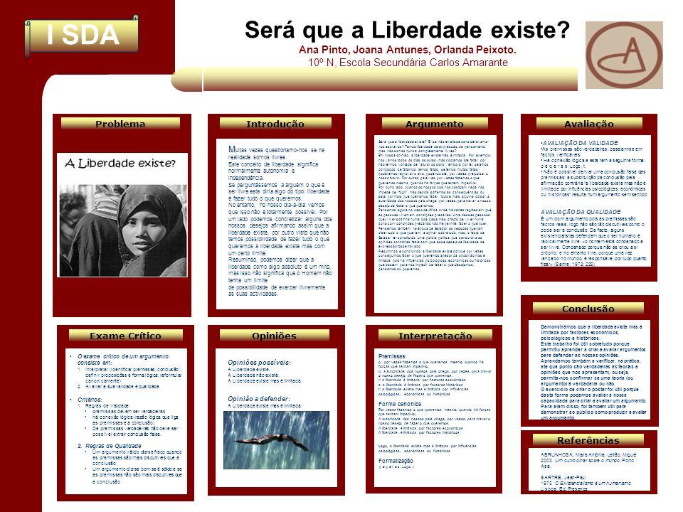 I SDA Interpretação Será que a Liberdade existe? Ana Pinto, Joana Antunes, Orlanda Peixoto. 10º N, Escola Secundária Carlos Amarante Avaliação Conclus
