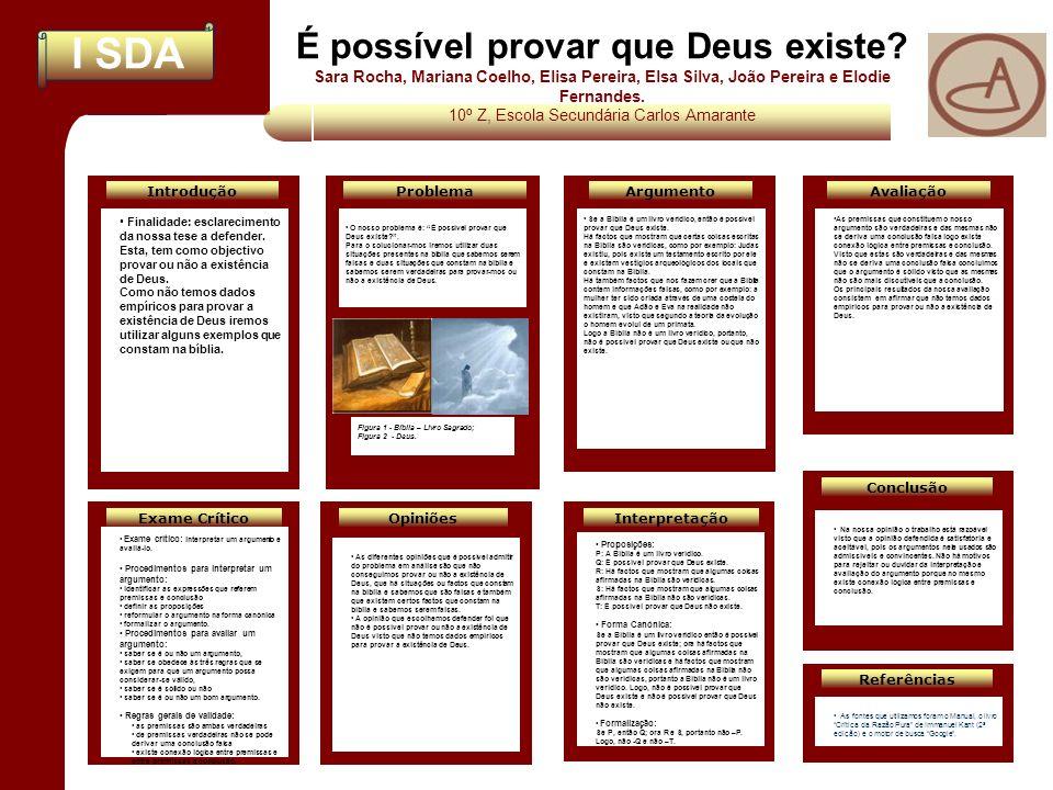 I SDA Interpretação É possível provar que Deus existe? Sara Rocha, Mariana Coelho, Elisa Pereira, Elsa Silva, João Pereira e Elodie Fernandes. 10º Z,