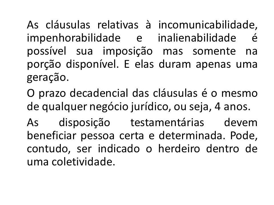 REDUÇÃO E DIREITO DE ACRESCER Há redução de cláusula testamentária quando o legado ou a herança são instituídos acima da parte disponível.