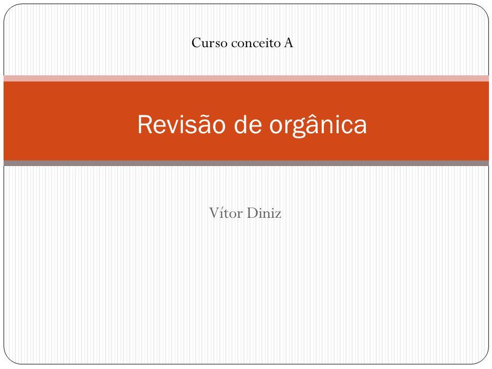 Vítor Diniz Revisão de orgânica Curso conceito A