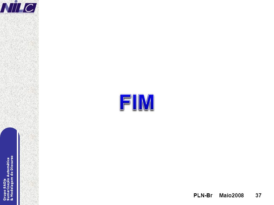 PLN-Br Maio200837 Grupo SADis Sumarização Automática & Modelagem do Discurso PLN-Br Maio200837