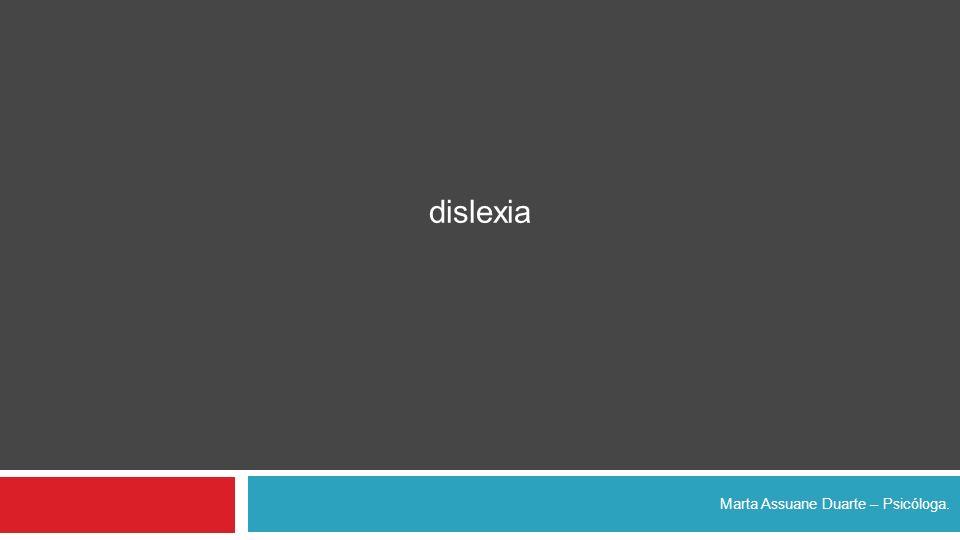 Marta Assuane Duarte – Psicóloga. dislexia