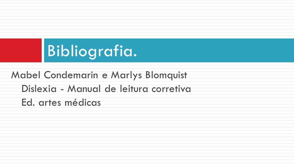 Mabel Condemarin e Marlys Blomquist Dislexia - Manual de leitura corretiva Ed. artes médicas Bibliografia.