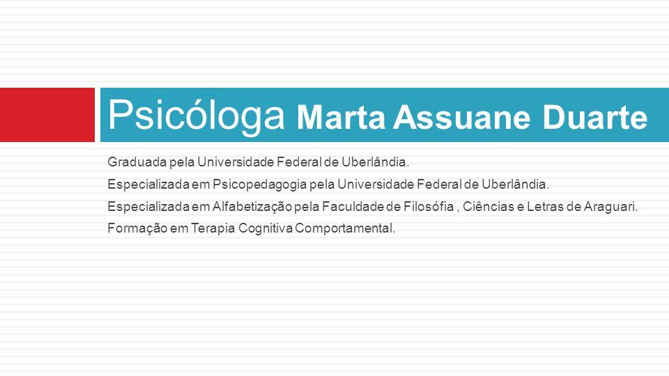 Graduada pela Universidade Federal de Uberlândia. Especializada em Psicopedagogia pela Universidade Federal de Uberlândia. Especializada em Alfabetiza